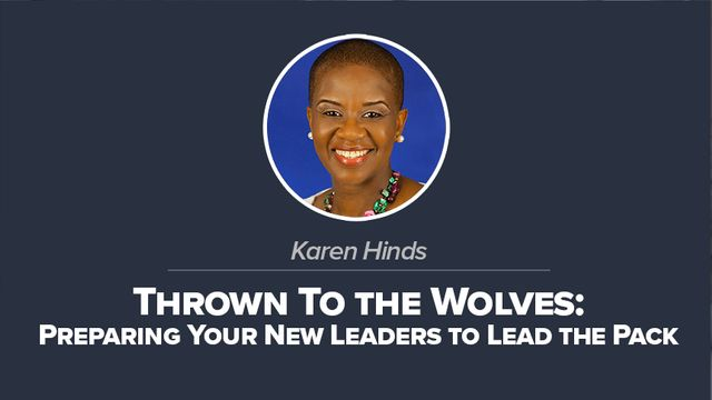 Thrown to the Wolves: Preparing Your New Leaders to Lead the Pack