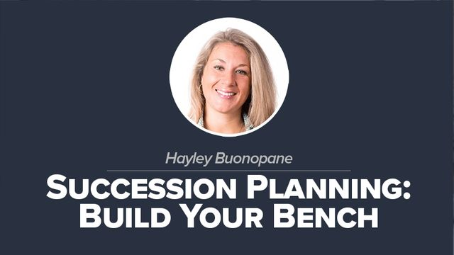 Succession Planning: Build Your Bench