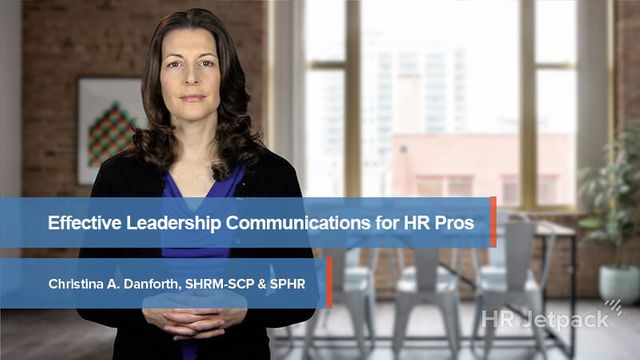 Effective Leadership Communications for HR Professionals