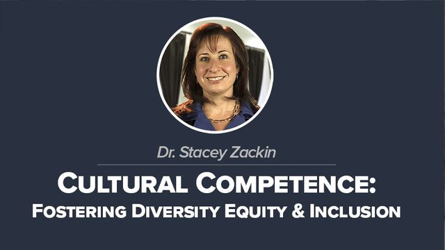 Cultural Competence: Fostering Diversity Equity & Inclusion