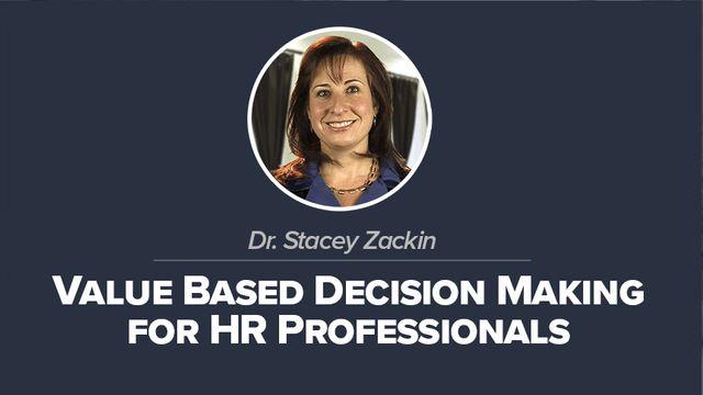 Value Based Decision Making for HR Pros
