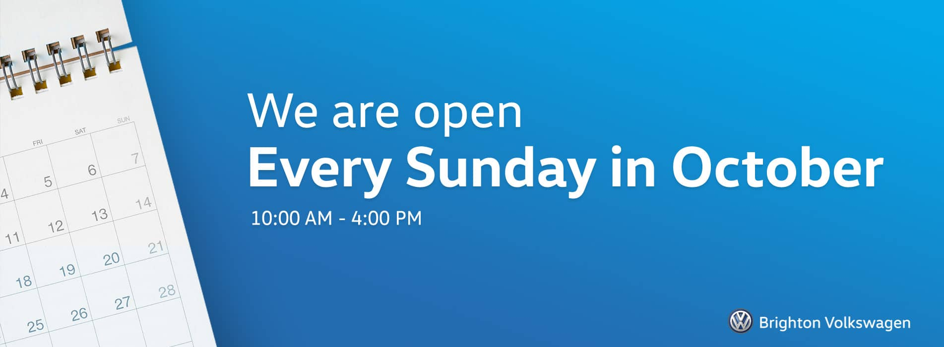 We are open - Every Sunday in October